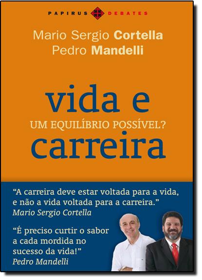 Vida e Carreira: um Equilibrio Possivel?, livro de Mario Sergio Cortella