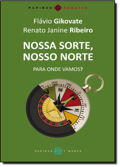 Nossa Sorte, Nosso Norte: Para Onde Vamos?, livro de Flávio Gikovate