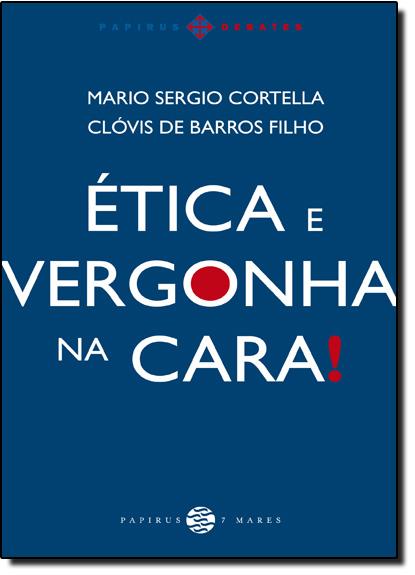 Ética e Vergonha na Cara!, livro de Mario Sergio Cortella
