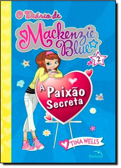 Diário de Mackenzie Blue, O - Vol. 2, livro de Tina Wells