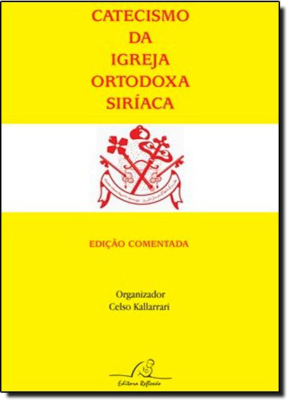 Catecismo da Igreja Ortodoxa Siríaca, livro de Celso Kallarrari