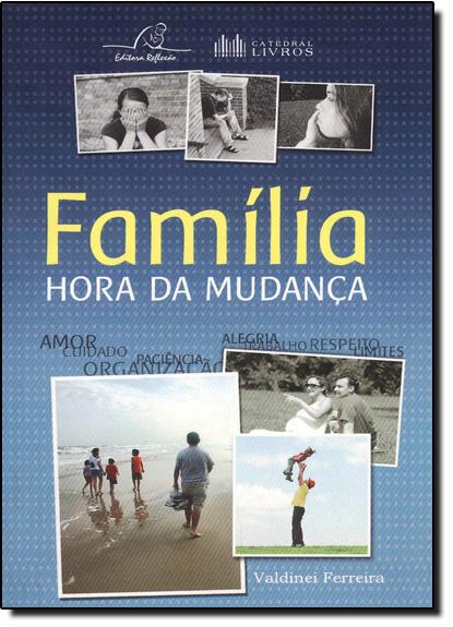Família, Hora da Mudança, livro de Valdinei Ferreira