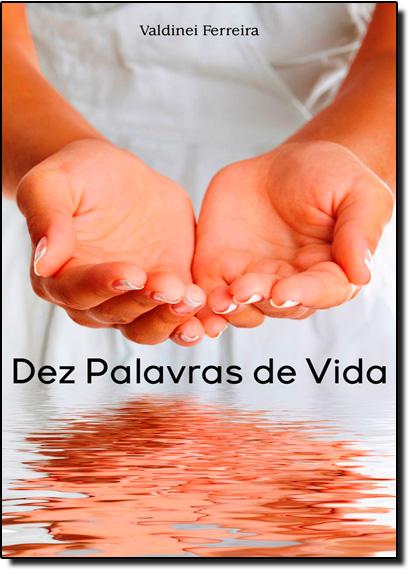 Dez Palavras de Vida, livro de Valdinei Ferreira