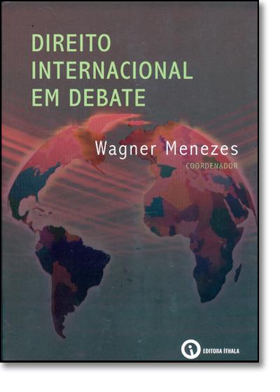 Direito Internacional em Debate, livro de Wagner Menezes