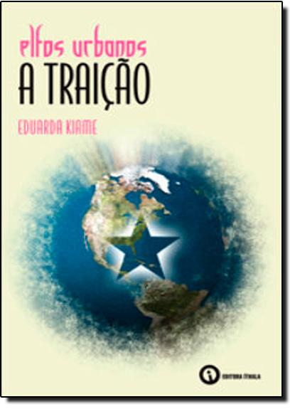 Elfos Urbanos - A Traição, livro de Eduarda Kiame