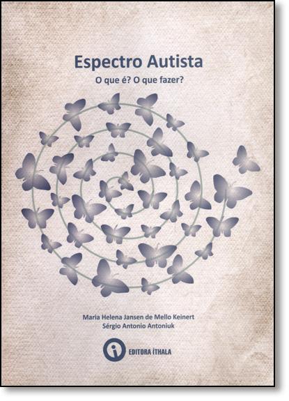 Espectro Autista: O Que É? O Que Fazer?, livro de Maria Helena Jansen de Mello Keinert