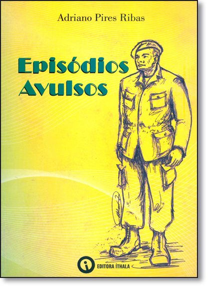 Episódios Avulsos, livro de Adriano Pires Ribas