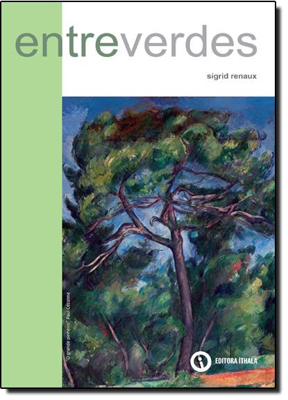 Entreverdes, livro de Sigrid Renaux