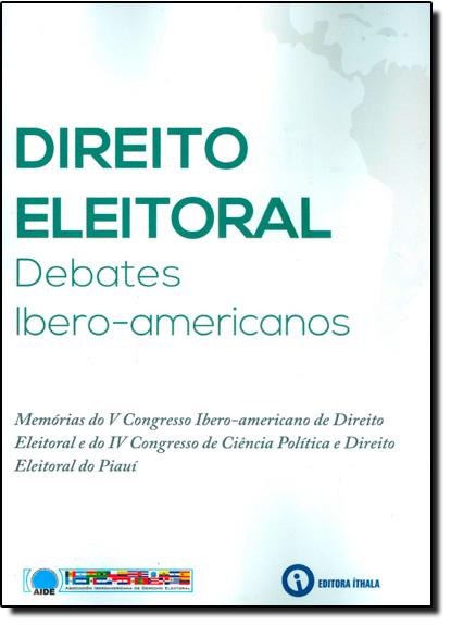 Direito Eleitoral: Debates Ibero-americanos, livro de Ana Claudia Santano