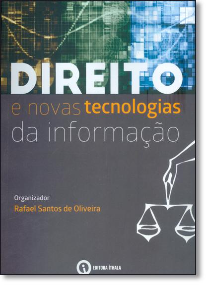 Direito e Novas Tecnologias da Informação, livro de Rafael Santos de Oliveira