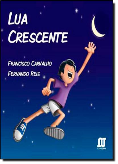 Lua Crescente, livro de Francisco Carvalho