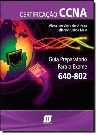 Certificaçao CCNA: Guia Preparatorio para o Exame 640-802, livro de Jefferson Mello