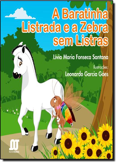 Baratinha Listrada e a Zebra de Listras, A, livro de Lívia Maria Fonseca Santana