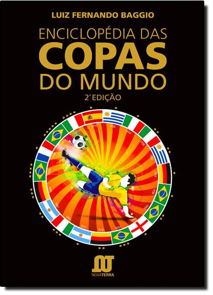 Enciclopédia das Copas do Mundo, livro de Luiz Fernando Baggio
