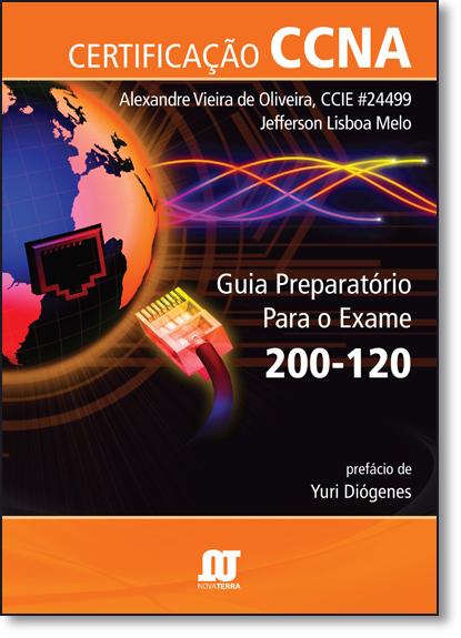 Certificação Ccna: Guia Preparatório Para o Exame 200-120, livro de Alexandre Vieira de Oliveira