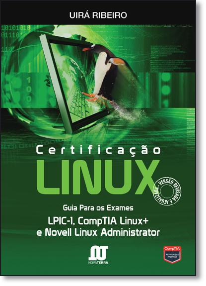 Certificação Linux: Guia Para os Exames, livro de Uirá Ribeiro