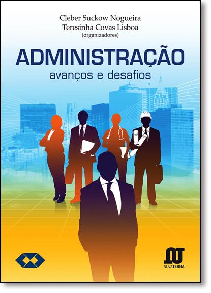 Administração: Avanços e Desafios, livro de Cleber Suckow Nogueira