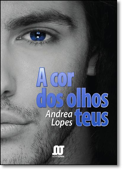 Cor dos Olhos Teus, A, livro de Andrea Lopes
