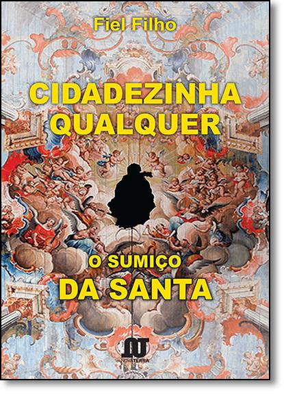 Cidadezinha Qualquer: O Sumiço da Santa, livro de Fiel Filho
