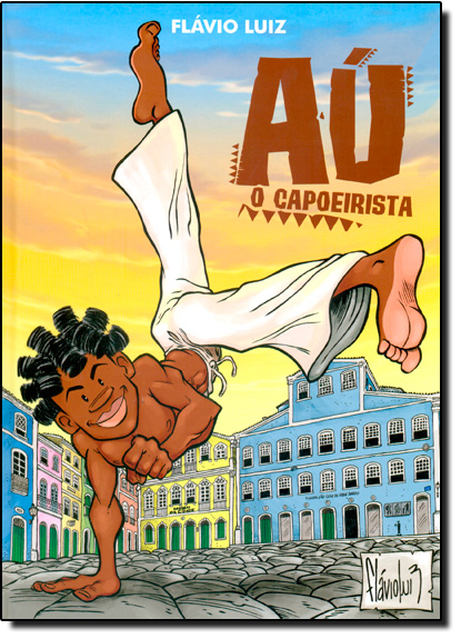 Aú: Capoeirista, O, livro de Flávio Luiz Rodrigues Nogueira