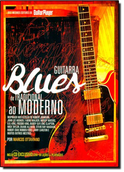 Guitarra Blues: Do Tradicional ao Moderno, livro de Marcos Ottaviano