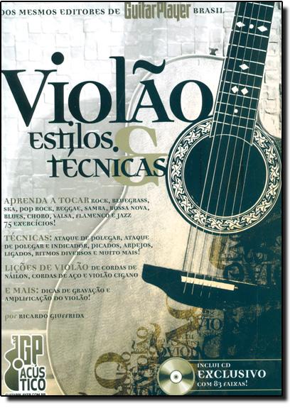 Violão Estilos e Técnicas - Inclui Cd Exclusivo Com 83 Faixas, livro de Ricardo Giuffrida