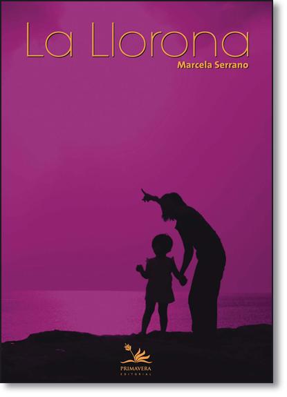 La Llorona, livro de Marcela Serrano