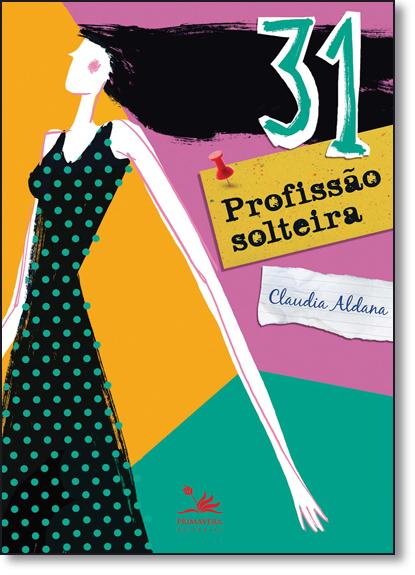 31 Profissão Solteira, livro de Claudia Aldana