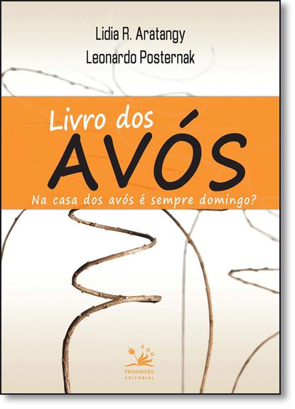 Livro dos Avós: Na Casa dos Avós É Sempre Domingo?, livro de Leonardo Posternak