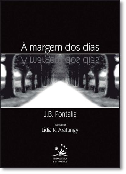 Margem dos Dias, A, livro de J. B. Pontalis
