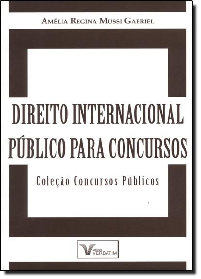 Direito Internacional Público Para Concursos - Coleção Concursos Públicos, livro de Amélia Regina Mussi Gabriel