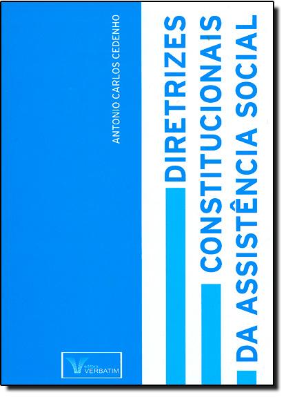 Diretrizes Constitucionais da Assistência Social, livro de Antonio Carlos Cedenho