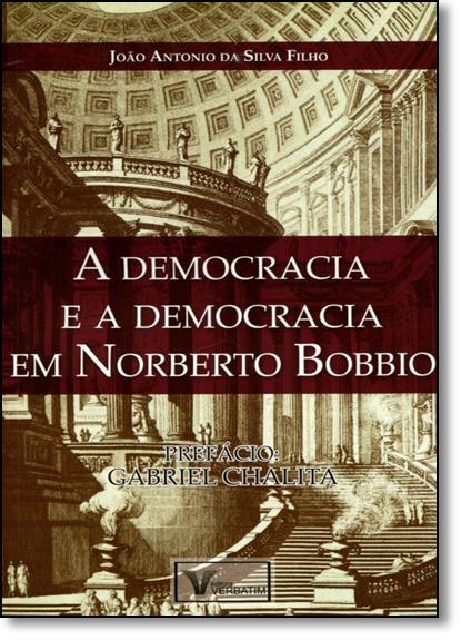 Democracia e a Democracia em Norberto Bobbio, A, livro de João Antonio da Silva Filho