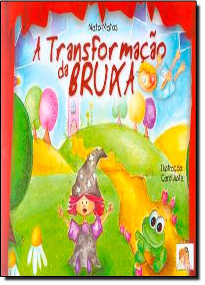 Transformação da Bruxa, A, livro de Nato Matos