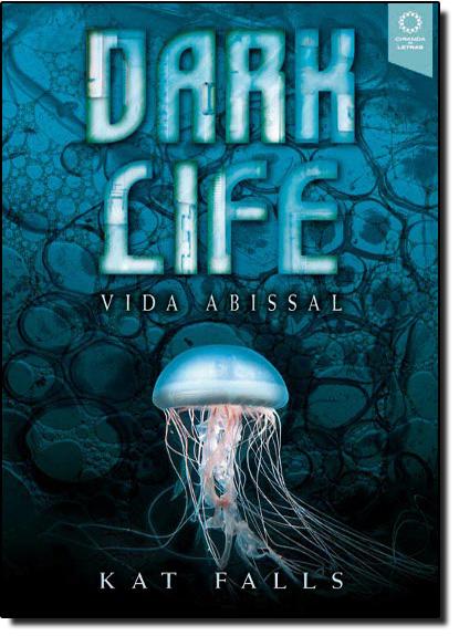 Dark Life: Vida Abissal, livro de Kat Falls