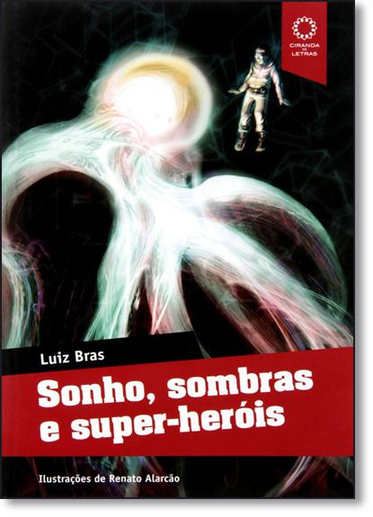 Sonho, Sombras e Super-heróis, livro de Luis Bras
