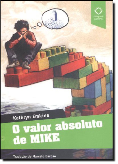 Valor Absoluto de Mike, O, livro de Kathryn Erskine