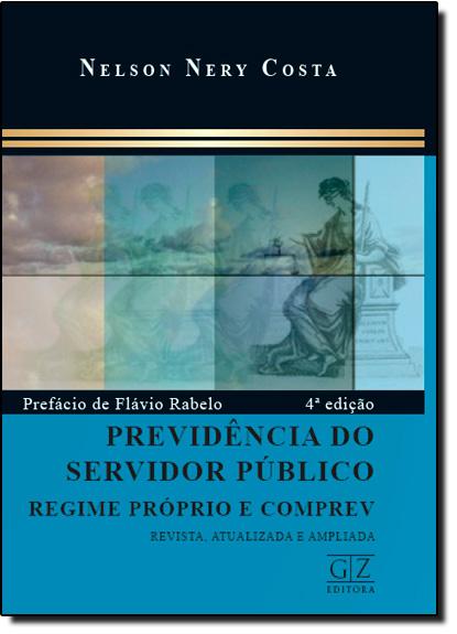 Previdência do Servidor Público: Regime Próprio e Comprev, livro de Nelson Nery Costa