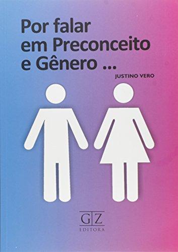 Por Falar em Preconceito e Gênero…, livro de Justino Vero