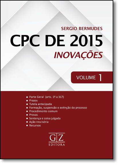 Cpc de 2015: Inovações - Vol.1, livro de Sergio Bermudes