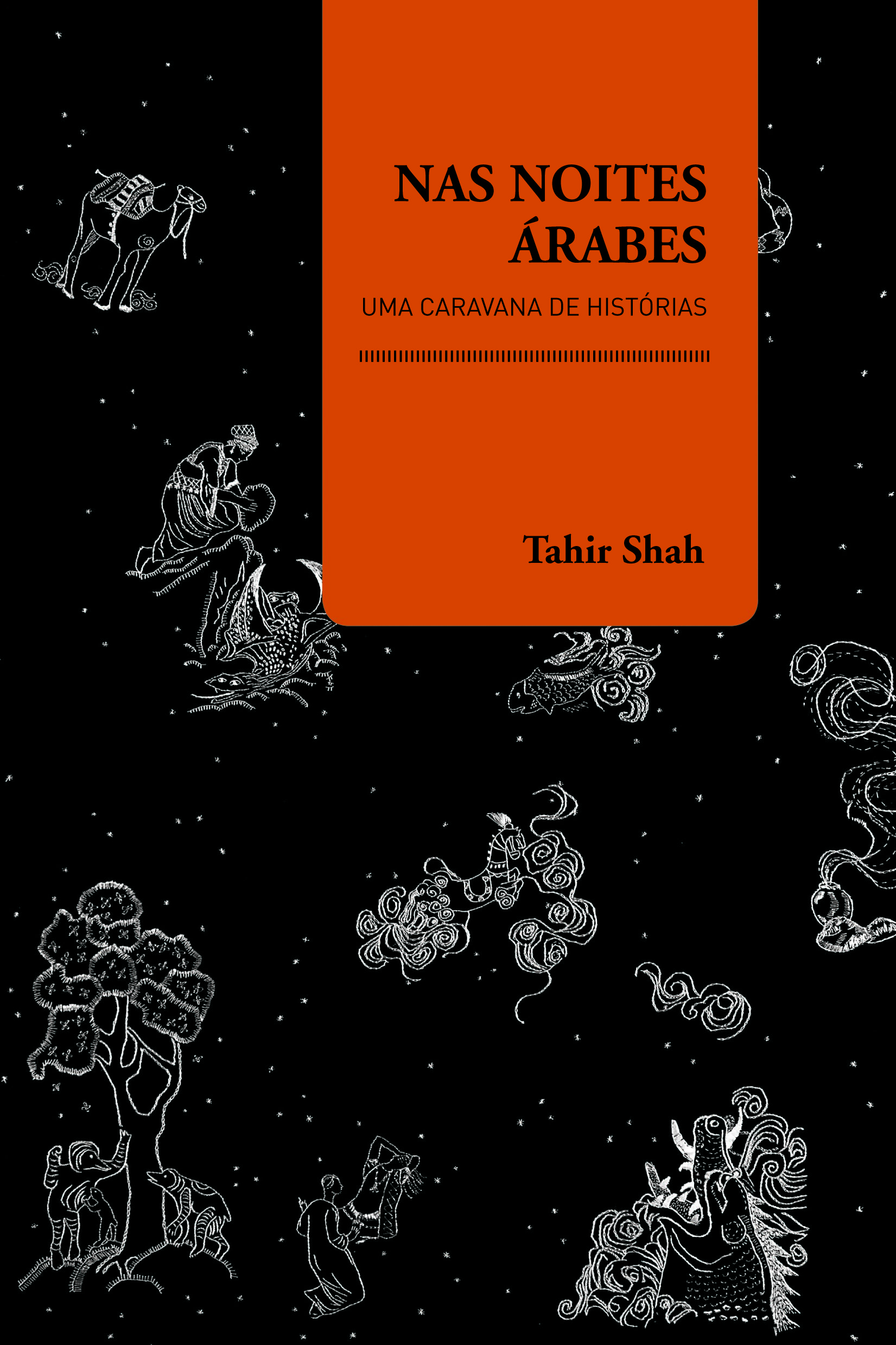 Nas Noites Árabes: Uma Caravana de Histórias - Coleção Cadernos de Viagem, livro de Tahir Shah