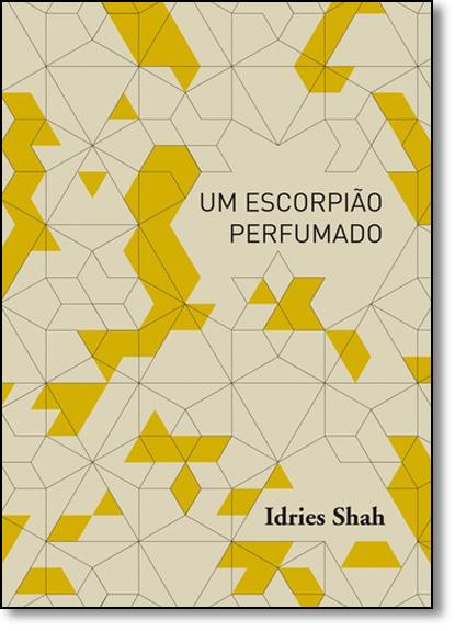 Escorpiao Perfumado, Um, livro de Idries Shah