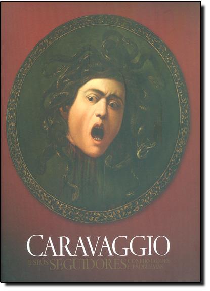 Caravaggio e Seus Seguidores: Confirmações e Problemas, livro de Fabio Magalhães