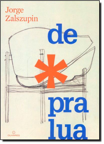 De - Pra Lua, livro de Jorge Zalszupin