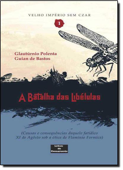 Velho Império sem Czar: A Batalha das Libélulas - Vol. 1, livro de Glautúrnio Polenta