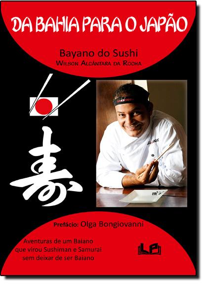 Da Bahia Para o Japão, livro de Wilson Alcantara da Rocha