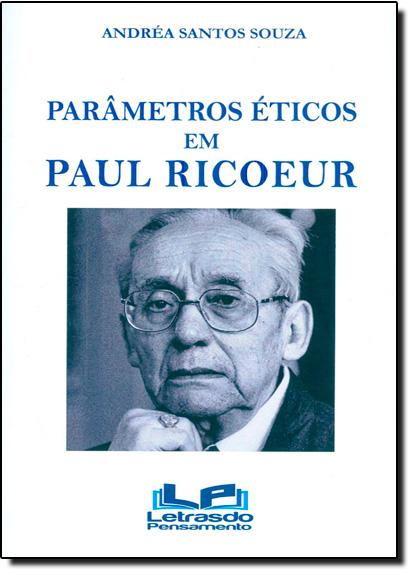 Parâmetros Éticos em Paul Ricoceur, livro de Adréa Santos Souza