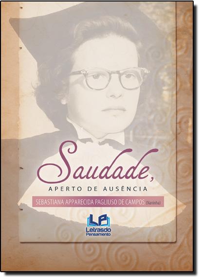 Saudade, Aperto de Ausência, livro de Sebastiana Apparecida Pagliuso de Campos