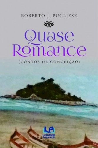 Quase Romance, livro de Roberto J. Pugliese