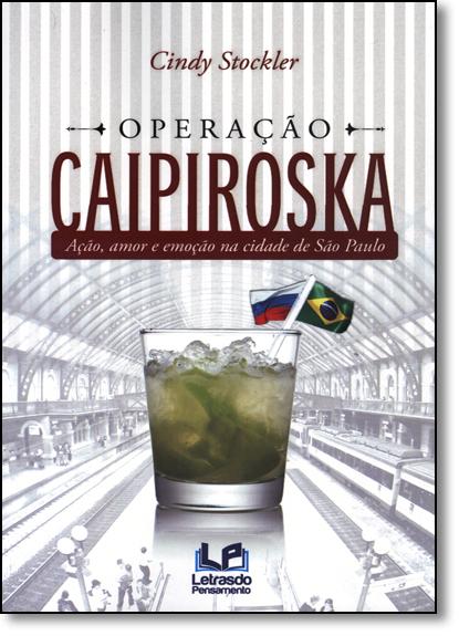 Operação Caipiroska: Ação, Amor e Emoção na Cidade de São Paulo, livro de Cindy Stockler